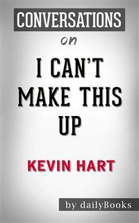 Cover I Can't Make This Up: Life Lessons byKevin Hart | Conversation Starters