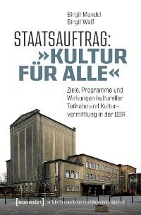 Cover Staatsauftrag: »Kultur für alle«