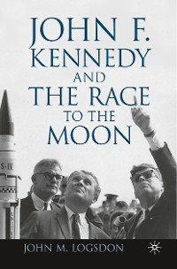 Cover John F. Kennedy and the Race to the Moon