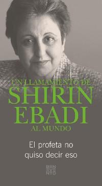 Cover Un llamamiento de Shirin Ebadi al mundo