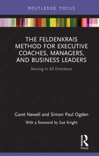 Cover Feldenkrais Method for Executive Coaches, Managers, and Business Leaders