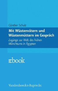Cover Mit Wüstenvätern und Wüstenmüttern im Gespräch