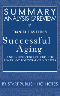 Cover Summary, Analysis, and Review of Daniel Levitin's Successful Aging