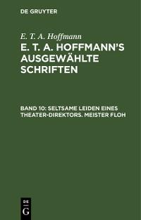 Cover Seltsame Leiden eines Theater-Direktors. Meister Floh