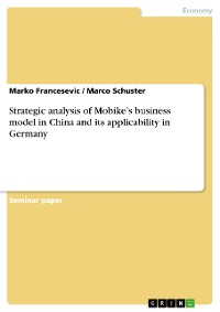 Cover Strategic analysis of Mobike's business model in China and its applicability in Germany