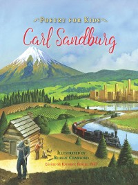 Cover Poetry for Kids: Carl Sandburg