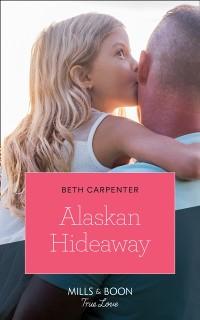 Cover Alaskan Hideaway (Mills & Boon True Love) (A Northern Lights Novel, Book 3)