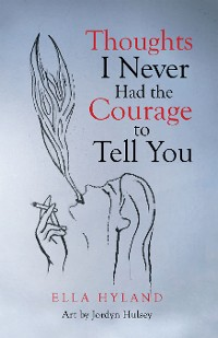 Cover Thoughts I Never Had the Courage to Tell You
