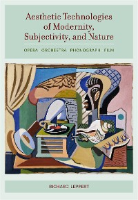 Cover Aesthetic Technologies of Modernity, Subjectivity, and Nature
