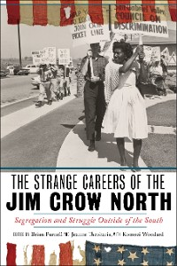 Cover The Strange Careers of the Jim Crow North