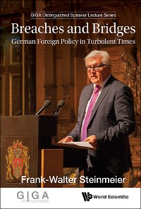 Cover Breaches And Bridges: German Foreign Policy In Turbulent Times