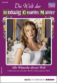 Cover Die Welt der Hedwig Courths-Mahler 482 - Liebesroman