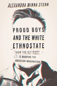 Cover Proud Boys and the White Ethnostate