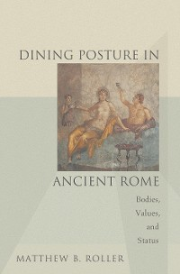 Cover Dining Posture in Ancient Rome