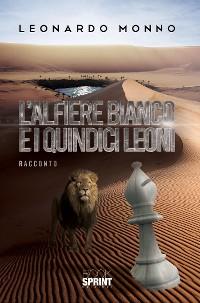 Cover L'alfiere bianco e i quindici leoni