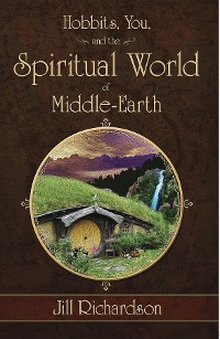 Cover Hobbits, You, and the Spiritual World of Middle-Earth