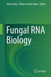 Cover Fungal RNA Biology