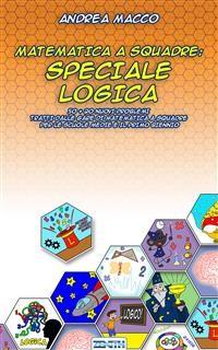 Cover Matematica a Squadre: Speciale Logica