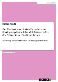Cover Der Einfluss von Elektro-Tretrollern im Sharing-Angebot auf das Mobilitätsverhalten der Nutzer in der   Stadt Innsbruck