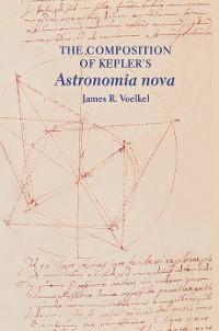 Cover The Composition of Kepler's Astronomia nova