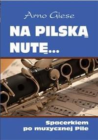 Cover Na pilską nutę... Spacerkiem po muzycznej Pile