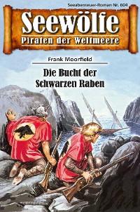 Cover Seewölfe - Piraten der Weltmeere 604