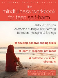 Cover The Mindfulness Workbook for Teen Self-Harm