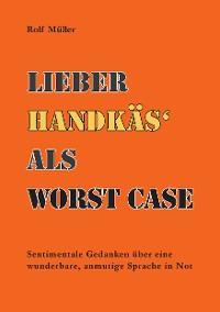 Cover Lieber Handkäs als Wörst Case