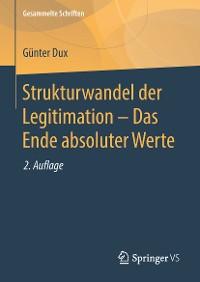 Cover Strukturwandel der Legitimation – Das Ende absoluter Werte