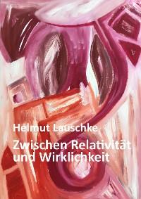 Cover Zwischen Relativität und Wirklichkeit