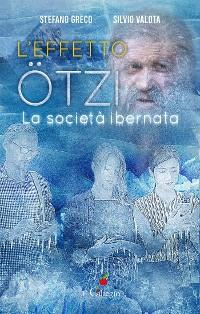 Cover L'effetto Ötzi. La società ibernata