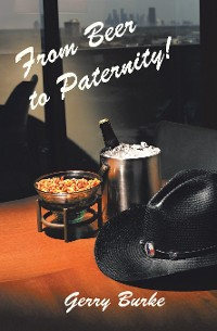 Cover From Beer to Paternity!