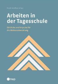 Cover Arbeiten in der Tagesschule (E-Book)