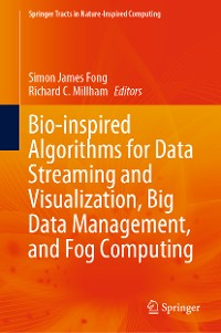 Cover Bio-inspired Algorithms for Data Streaming and Visualization, Big Data Management, and Fog Computing