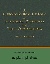 Cover A Chronological History of Australian Composers and Their Compositions 1901-2020
