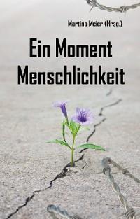 Cover Ein Moment Menschlichkeit