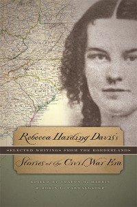 Cover Rebecca Harding Davis's Stories of the Civil War Era