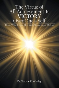 Cover The Virtue of All Achievement Is Victory over One's Self