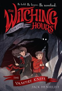 Cover Witching Hours: The Vampire Knife