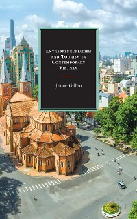 Cover Entrepreneurialism and Tourism in Contemporary Vietnam