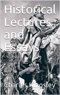 Cover Historical Lectures and Essays