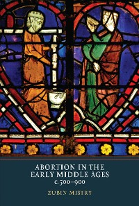 Cover Abortion in the Early Middle Ages, c.500-900