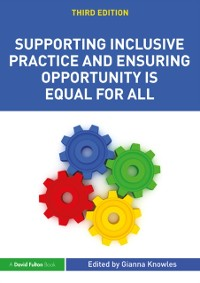 Cover Supporting Inclusive Practice and Ensuring Opportunity is Equal for All