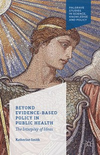 Cover Beyond Evidence Based Policy in Public Health