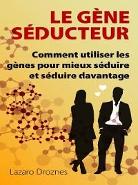 Cover Le Gène Séducteur