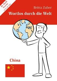 Cover Wortlos durch die Welt - China