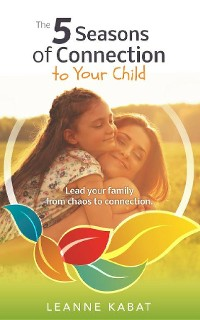 Cover The 5 Seasons of Connection to Your Child