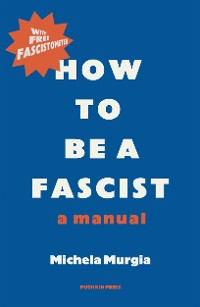 Cover How to be a Fascist