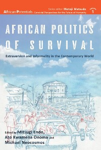 Cover African Politics of Survival Extraversion and Informality in the Contemporary World