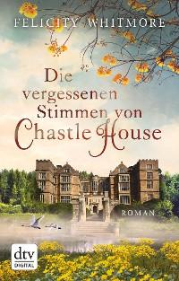 Cover Die vergessenen Stimmen von Chastle House